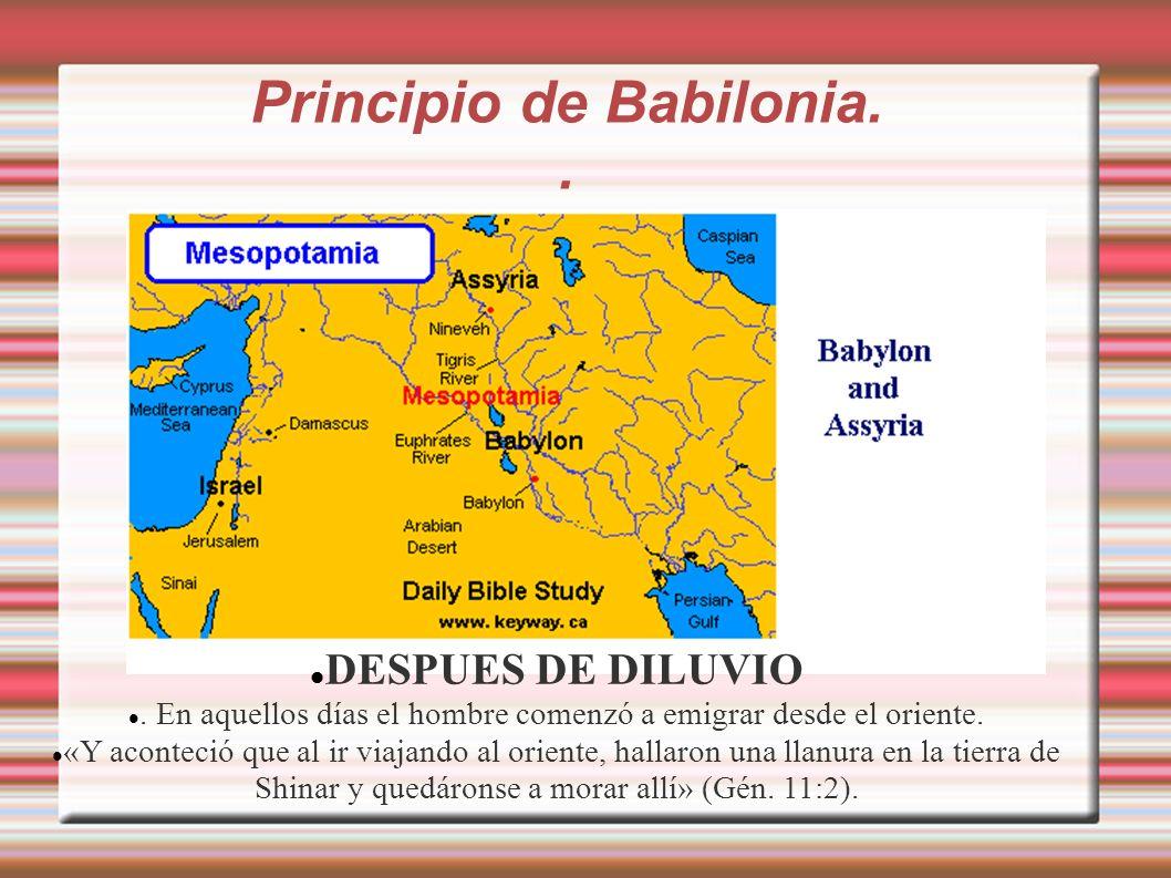 Principio de Babilonia..DESPUES DE DILUVIO.