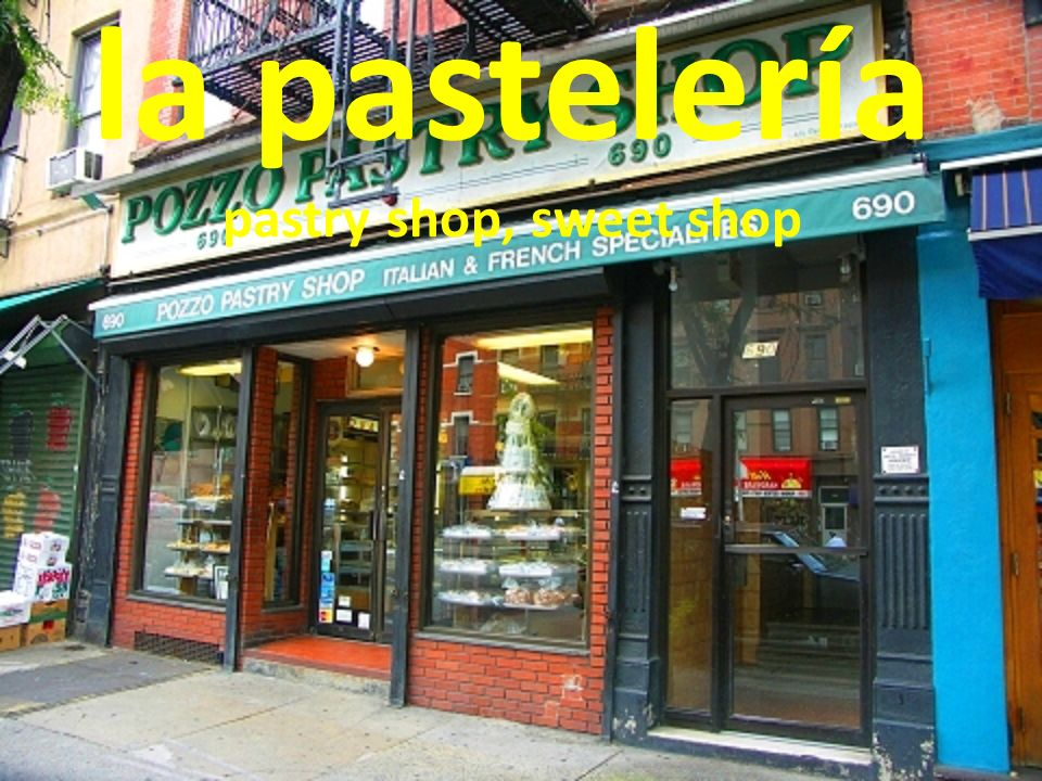 la pastelería pastry shop, sweet shop