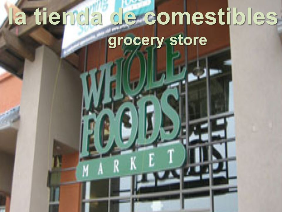 la tienda de comestibles grocery store