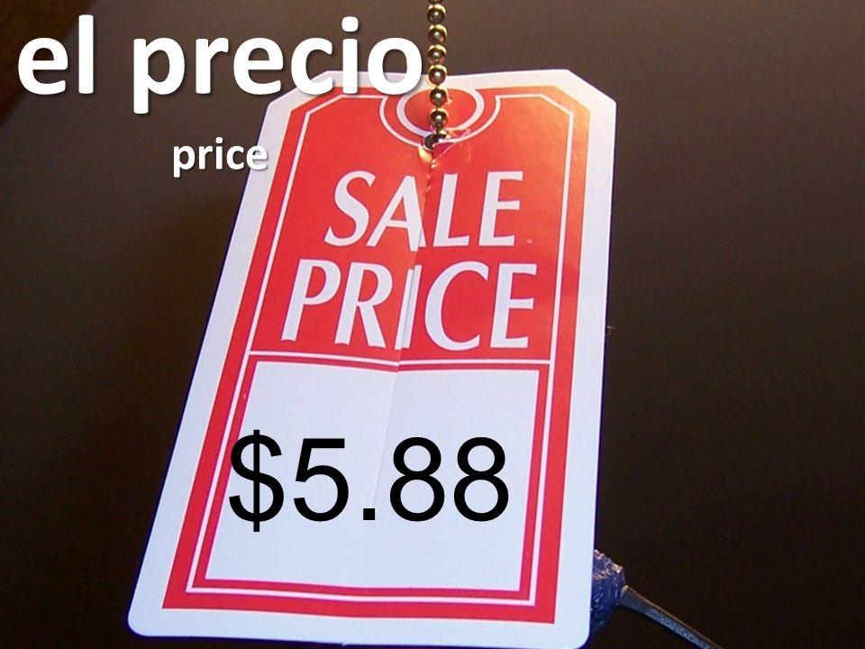 el precio price $5.88
