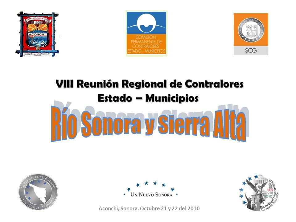 VIII Reunión Regional de Contralores Estado – Municipios VIII Reunión Regional de Contralores Estado – Municipios Aconchi, Sonora. Octubre 21 y 22 del