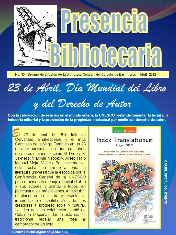 No. 35 Órgano de difusión de la Biblioteca Central del Colegio de Bachilleres Abril 2012 l 23 de abril de 1616 fallecían Cervantes, Shakespeare y el i
