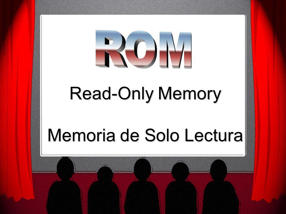 Read-Only Memory Memoria de Solo Lectura
