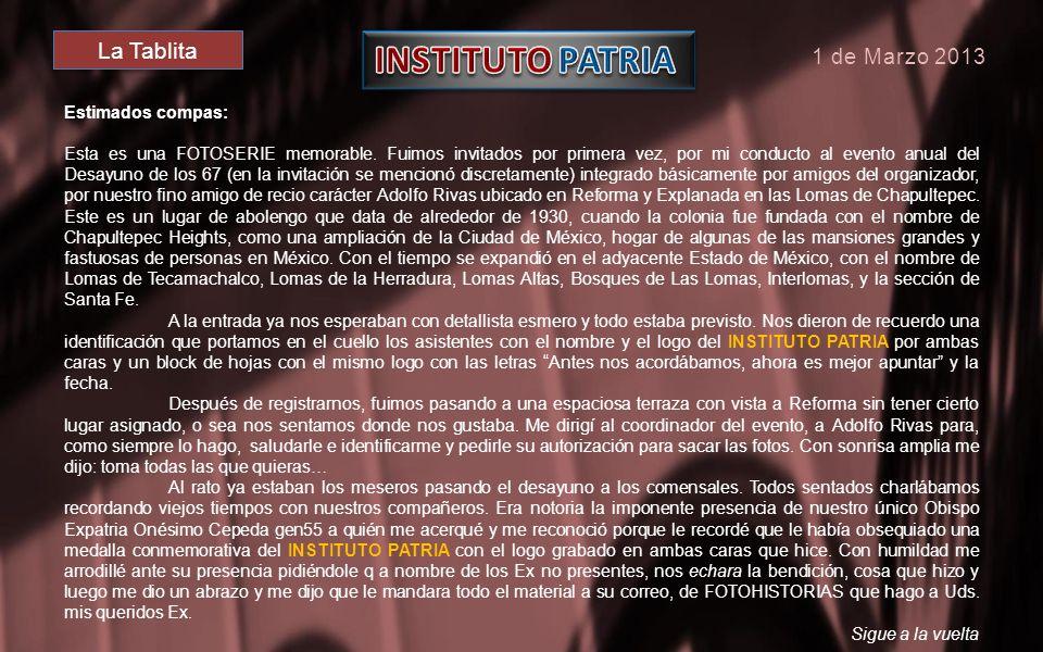 8 de Marzo 2013 Allá por las Lomas de Chapultepec D.F. en la Tablita se llevó a cabo el evento Dedicado a todos los Exalumnos del INSTITUTO PATRIA Gui