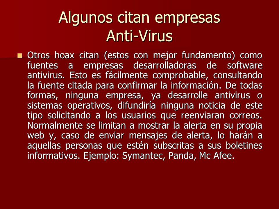 Algunos citan empresas Anti-Virus Otros hoax citan (estos con mejor fundamento) como fuentes a empresas desarrolladoras de software antivirus. Esto es
