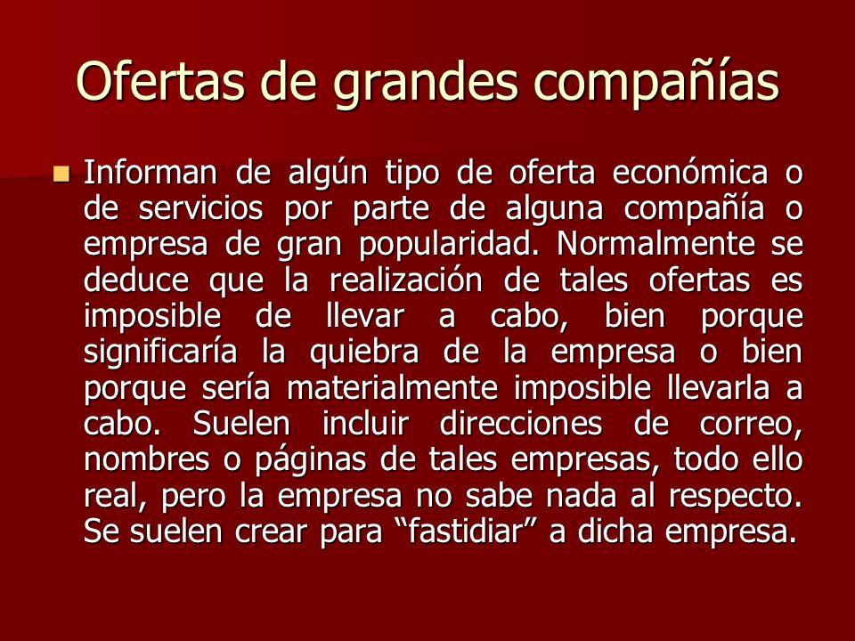 Ofertas de grandes compañías Informan de algún tipo de oferta económica o de servicios por parte de alguna compañía o empresa de gran popularidad. Nor