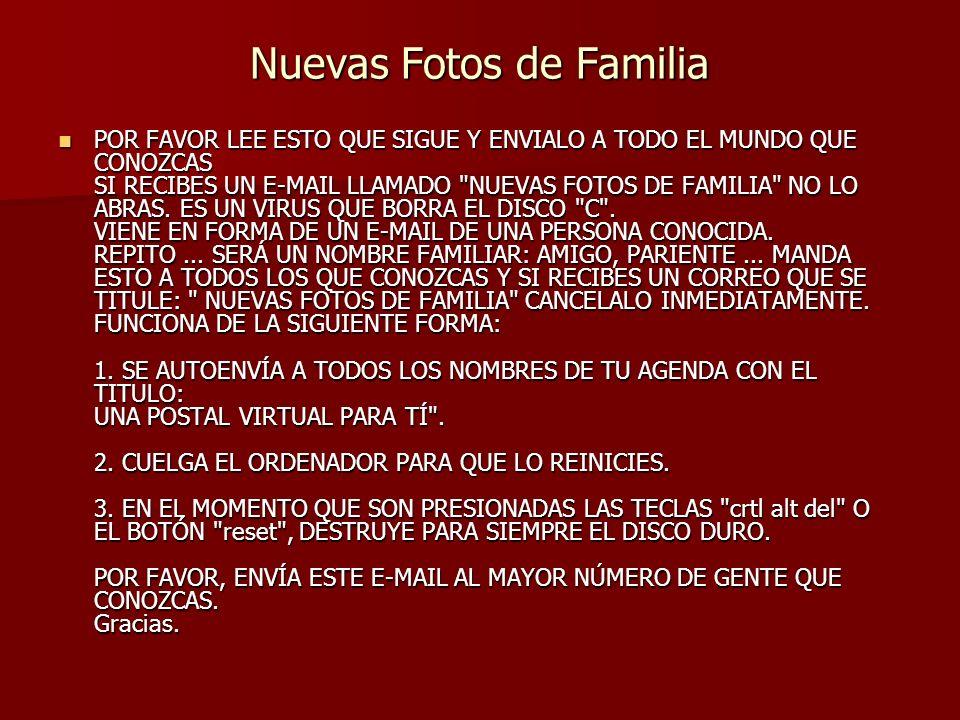 Nuevas Fotos de Familia POR FAVOR LEE ESTO QUE SIGUE Y ENVIALO A TODO EL MUNDO QUE CONOZCAS SI RECIBES UN E-MAIL LLAMADO
