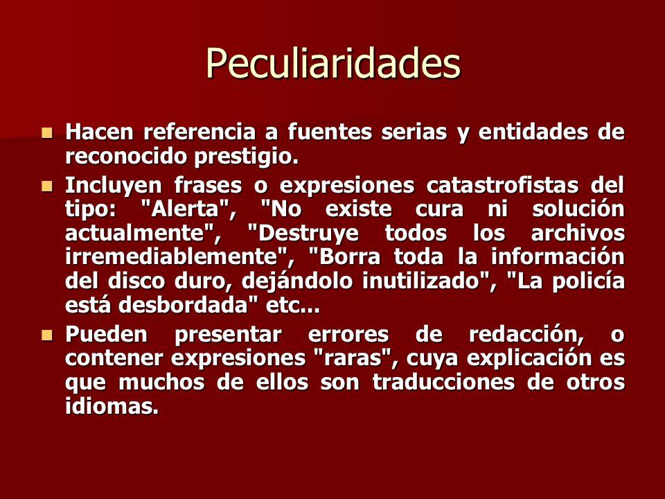 Peculiaridades Hacen referencia a fuentes serias y entidades de reconocido prestigio. Hacen referencia a fuentes serias y entidades de reconocido pres