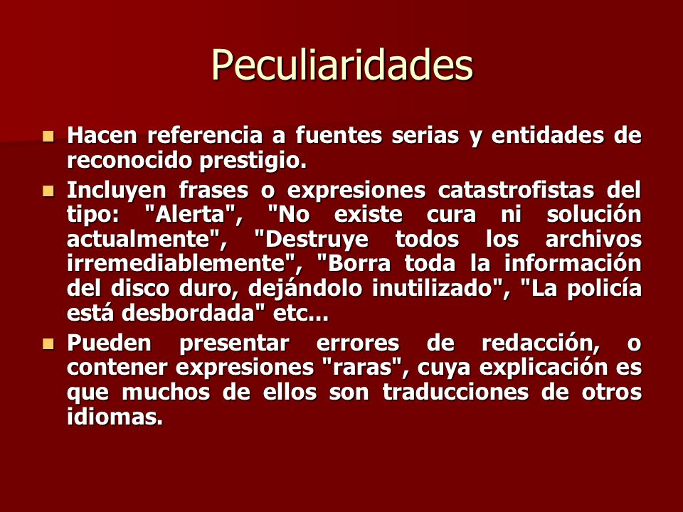 Algunos ejemplos de HOAX Fuentes: http://www.vsantivirus.com http://www.rompecadenas.com.ar http://www.rompecadenas.com.ar