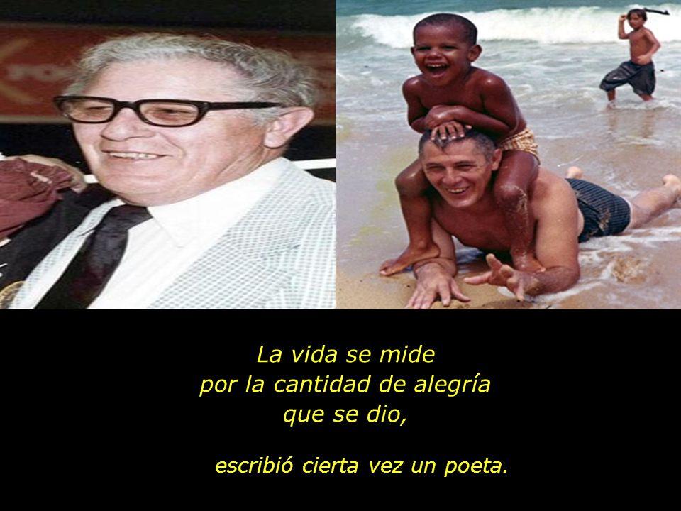Un abuelo y padre que amo a plenitud a sus nietos La vida no se mide por la cantidad de años que existimos...,