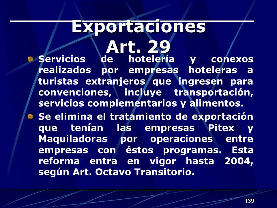 139 Exportaciones Art. 29 Servicios de hotelería y conexos realizados por empresas hoteleras a turistas extranjeros que ingresen para convenciones, in
