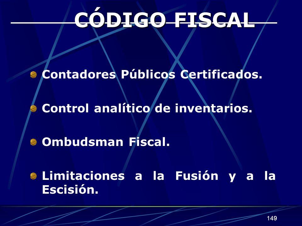 149 CÓDIGO FISCAL Contadores Públicos Certificados.