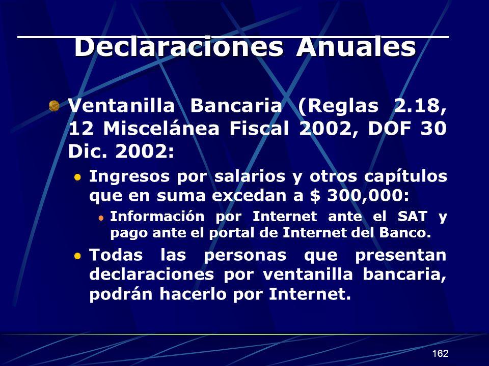 162 Declaraciones Anuales Ventanilla Bancaria (Reglas 2.18, 12 Miscelánea Fiscal 2002, DOF 30 Dic.