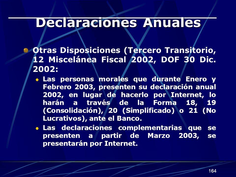 164 Declaraciones Anuales Otras Disposiciones (Tercero Transitorio, 12 Miscelánea Fiscal 2002, DOF 30 Dic.