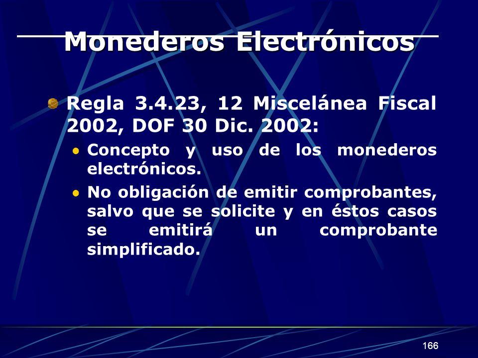 166 Monederos Electrónicos Regla 3.4.23, 12 Miscelánea Fiscal 2002, DOF 30 Dic.