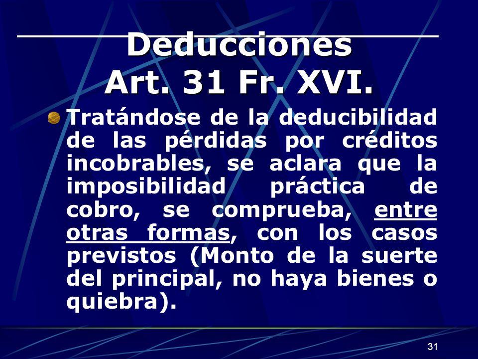 31 Deducciones Art.31 Fr. XVI.