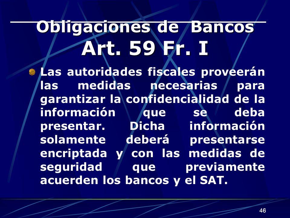 46 Obligaciones de Bancos Art.59 Fr.