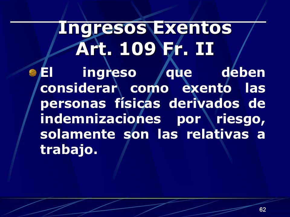 62 Ingresos Exentos Art.109 Fr.