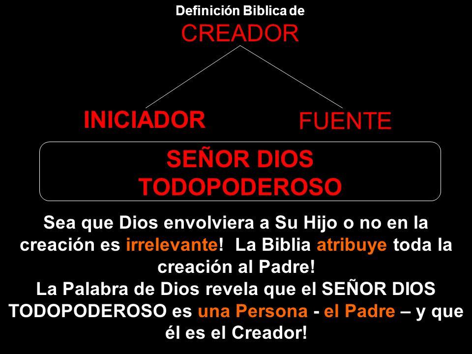 Definición Biblica de CREADOR INICIADOR FUENTE SEÑOR DIOS TODOPODEROSO Apocalipsis 4:1-3 (Juan describe el número de personas que estaban sentadas en