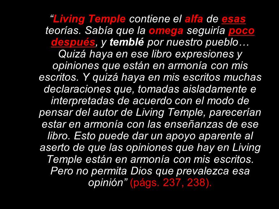 He sido instruida por el mensajero celestial de que parte del razonamiento del libro Living Temple [Templo Viviente] es malsano y que ese razonamiento