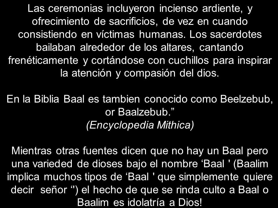La religion del dios Baal fue grandemente aceptada dentro del antiguo pueblo Judio, Aunque por algunos tiempos fue reprendido, no fue desraigado compl