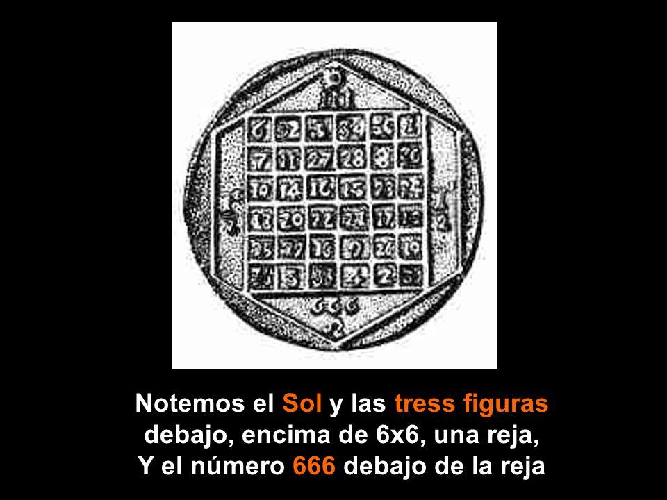Estos amuletos, creían ellos, le darian protección contra el mal, teniendo el número del dios sol (666).