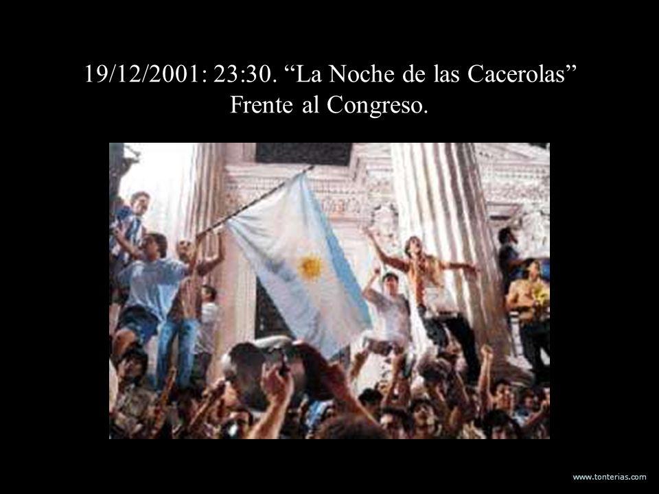 www.tonterias.com 19/12/2001: 23:30. La Noche de las Cacerolas Frente al Congreso.
