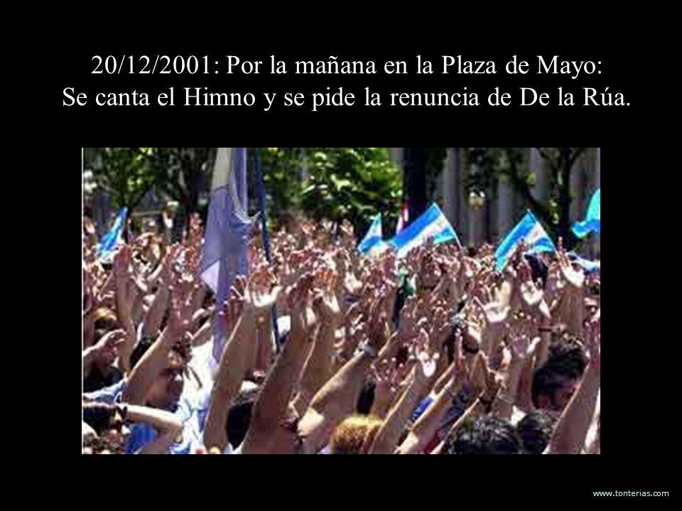 www.tonterias.com 20/12/2001: Por la mañana en la Plaza de Mayo: Se canta el Himno y se pide la renuncia de De la Rúa.