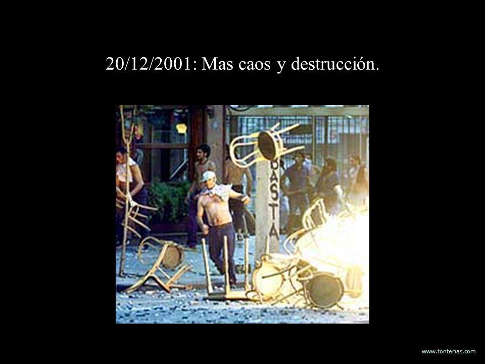 www.tonterias.com 20/12/2001: Mas caos y destrucción.