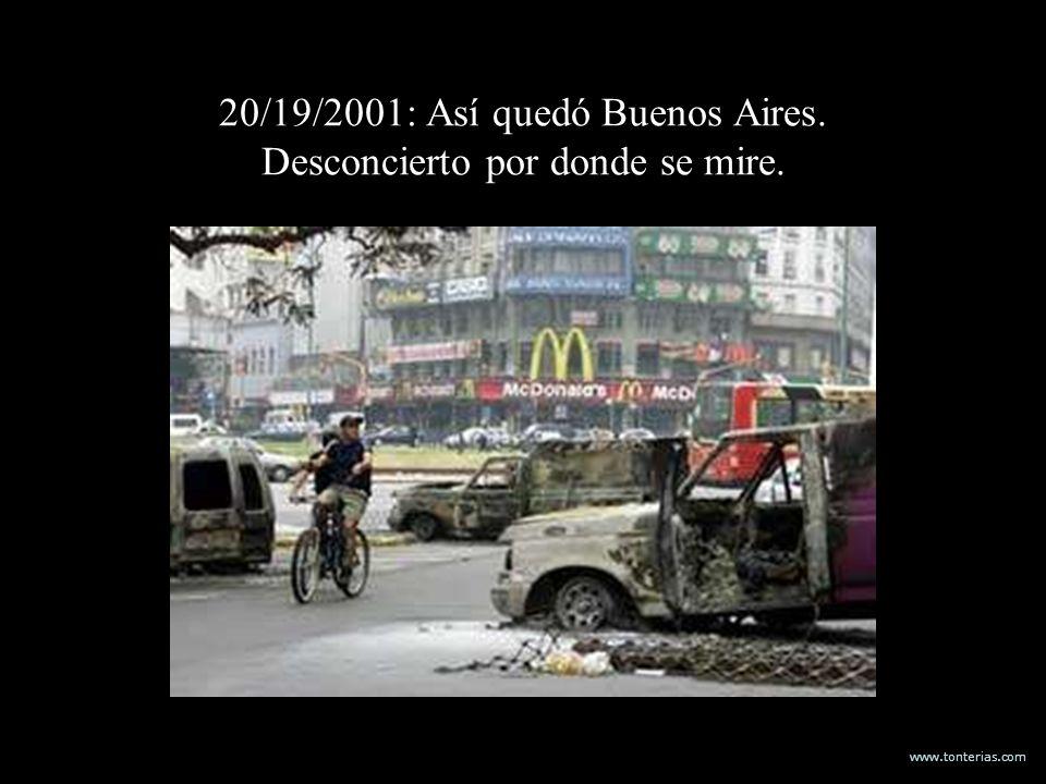 www.tonterias.com 20/19/2001: Así quedó Buenos Aires. Desconcierto por donde se mire.