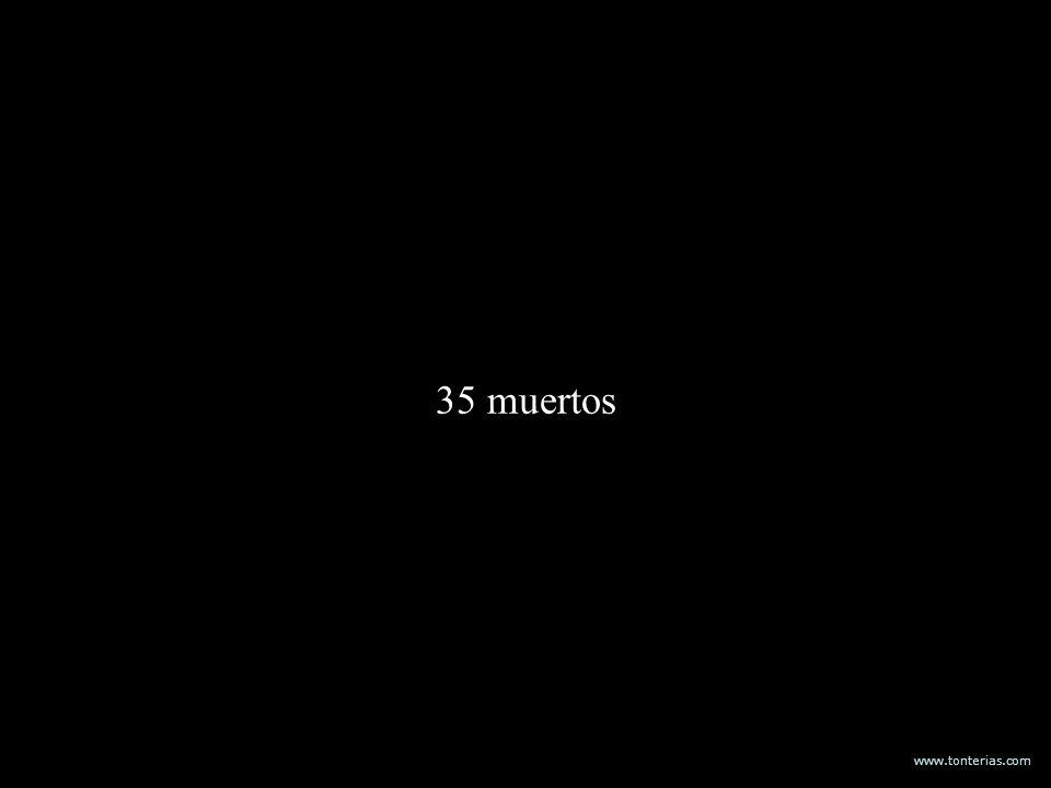 www.tonterias.com 35 muertos