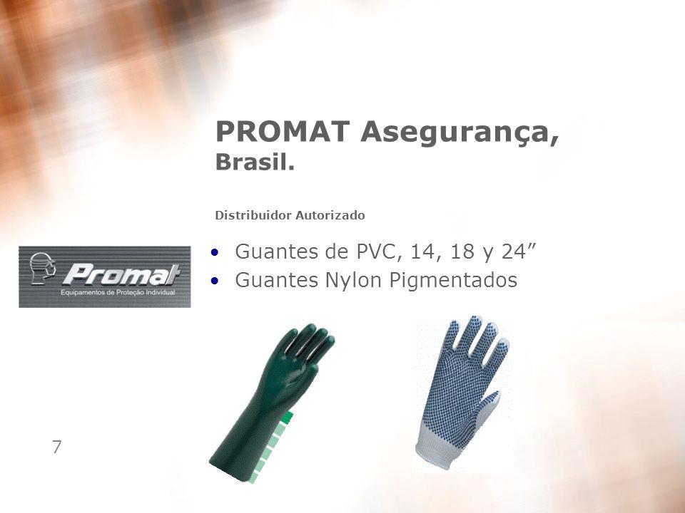 7 PROMAT Asegurança, Brasil. Distribuidor Autorizado Guantes de PVC, 14, 18 y 24 Guantes Nylon Pigmentados