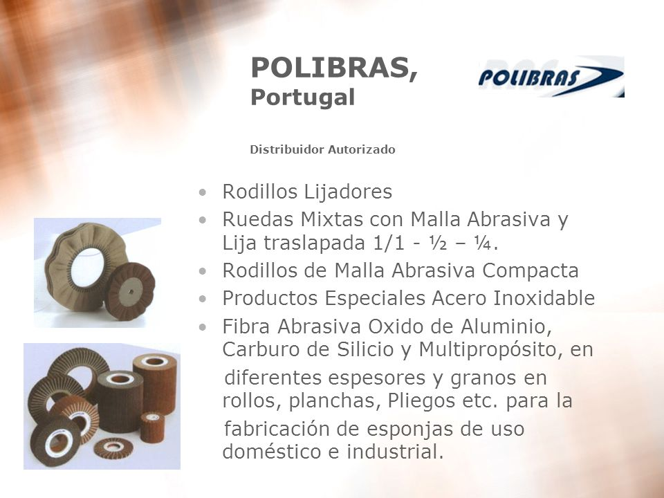 9 POLIBRAS, Portugal Distribuidor Autorizado Rodillos Lijadores Ruedas Mixtas con Malla Abrasiva y Lija traslapada 1/1 - ½ – ¼. Rodillos de Malla Abra