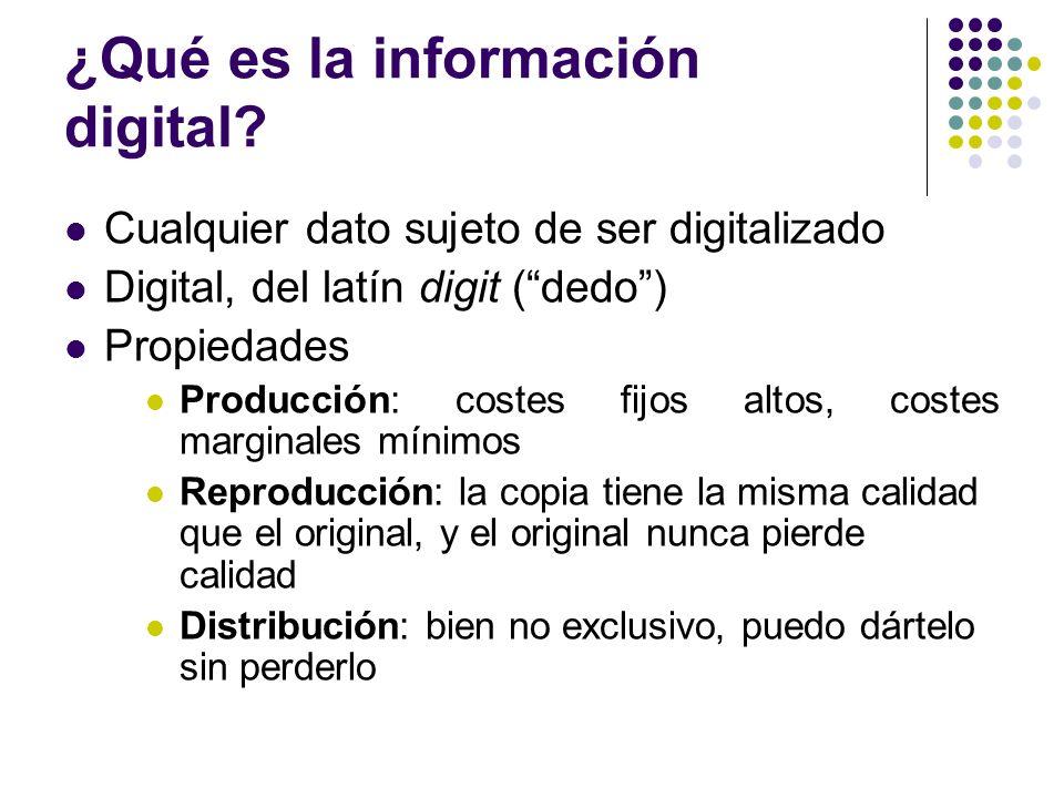¿Qué es la información digital? Cualquier dato sujeto de ser digitalizado Digital, del latín digit (dedo) Propiedades Producción: costes fijos altos,