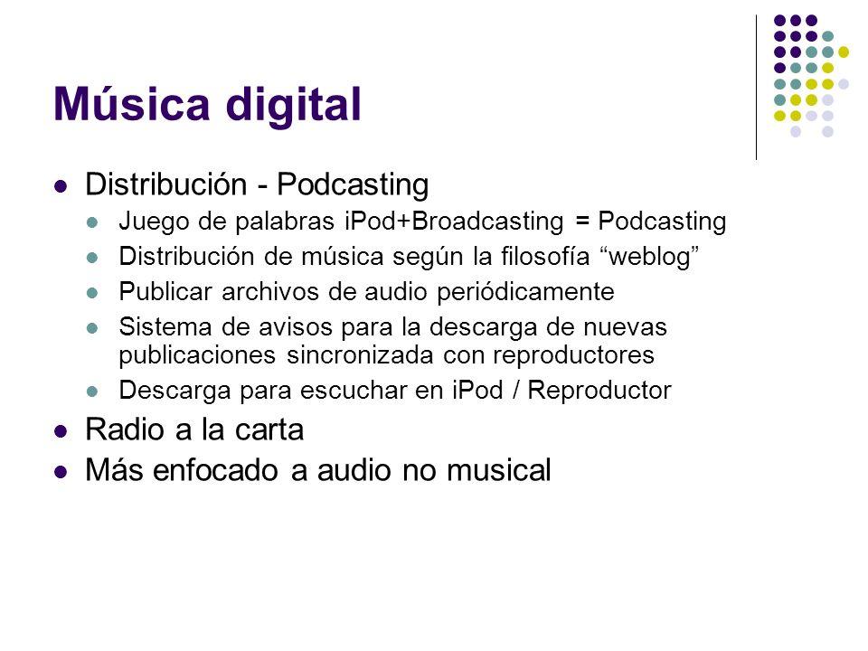 Música digital Distribución - Podcasting Juego de palabras iPod+Broadcasting = Podcasting Distribución de música según la filosofía weblog Publicar ar