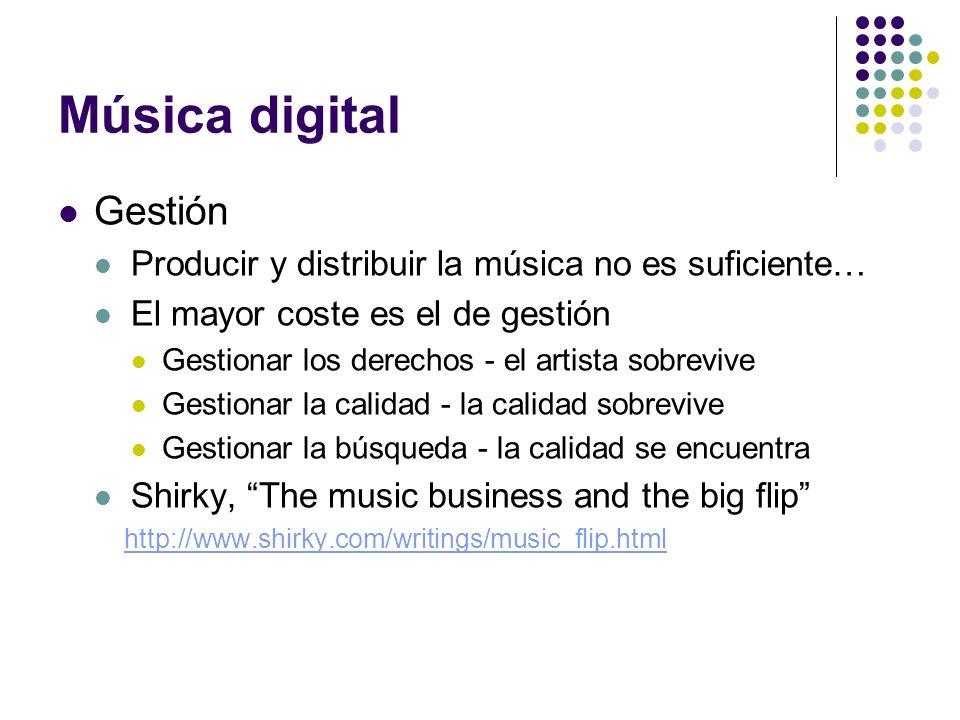 Música digital Gestión Producir y distribuir la música no es suficiente… El mayor coste es el de gestión Gestionar los derechos - el artista sobrevive