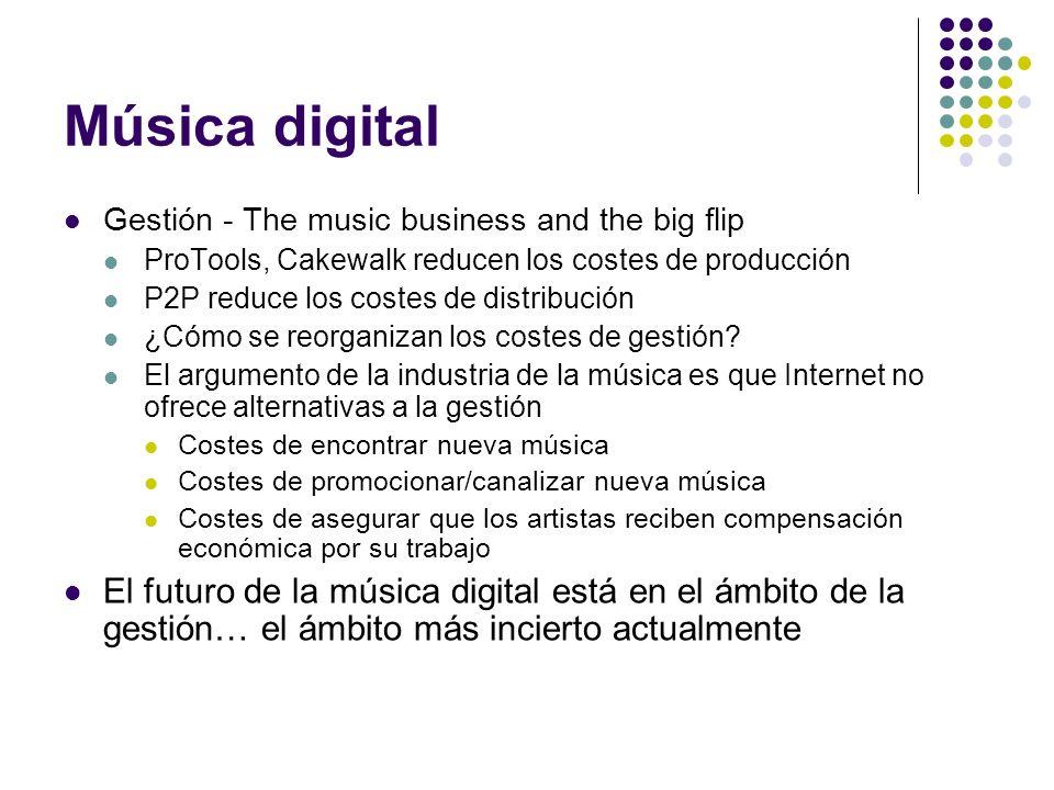 Música digital Gestión - The music business and the big flip ProTools, Cakewalk reducen los costes de producción P2P reduce los costes de distribución
