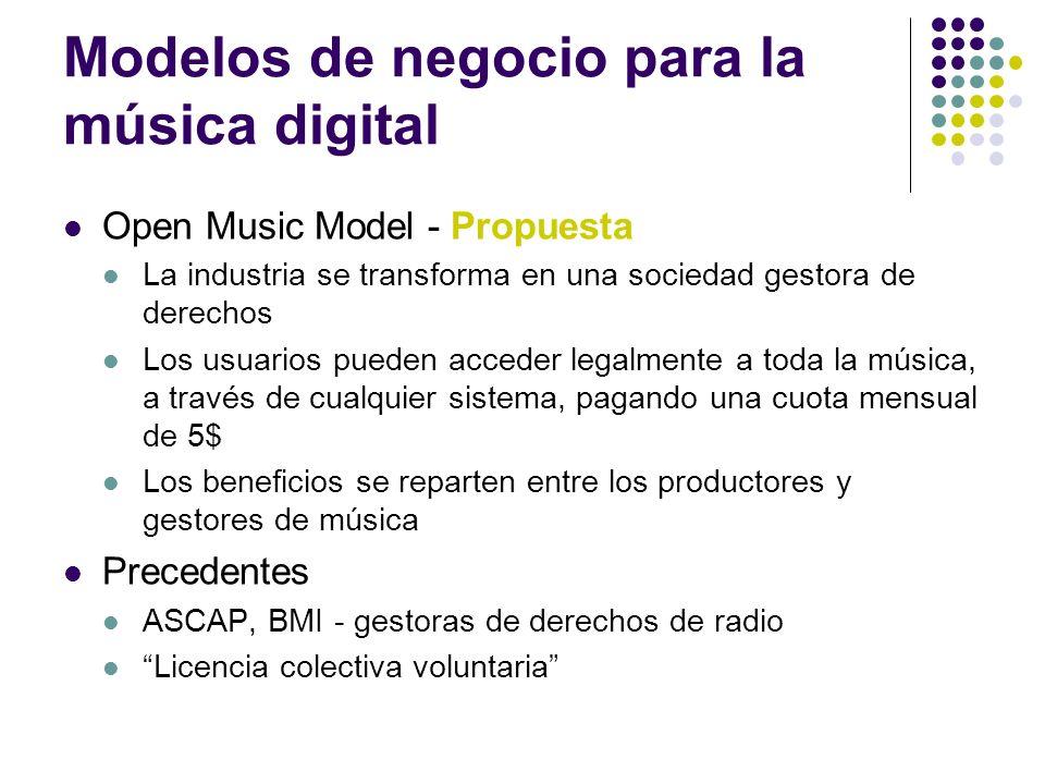 Modelos de negocio para la música digital Open Music Model - Propuesta La industria se transforma en una sociedad gestora de derechos Los usuarios pue