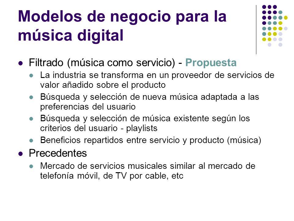 Modelos de negocio para la música digital Filtrado (música como servicio) - Propuesta La industria se transforma en un proveedor de servicios de valor