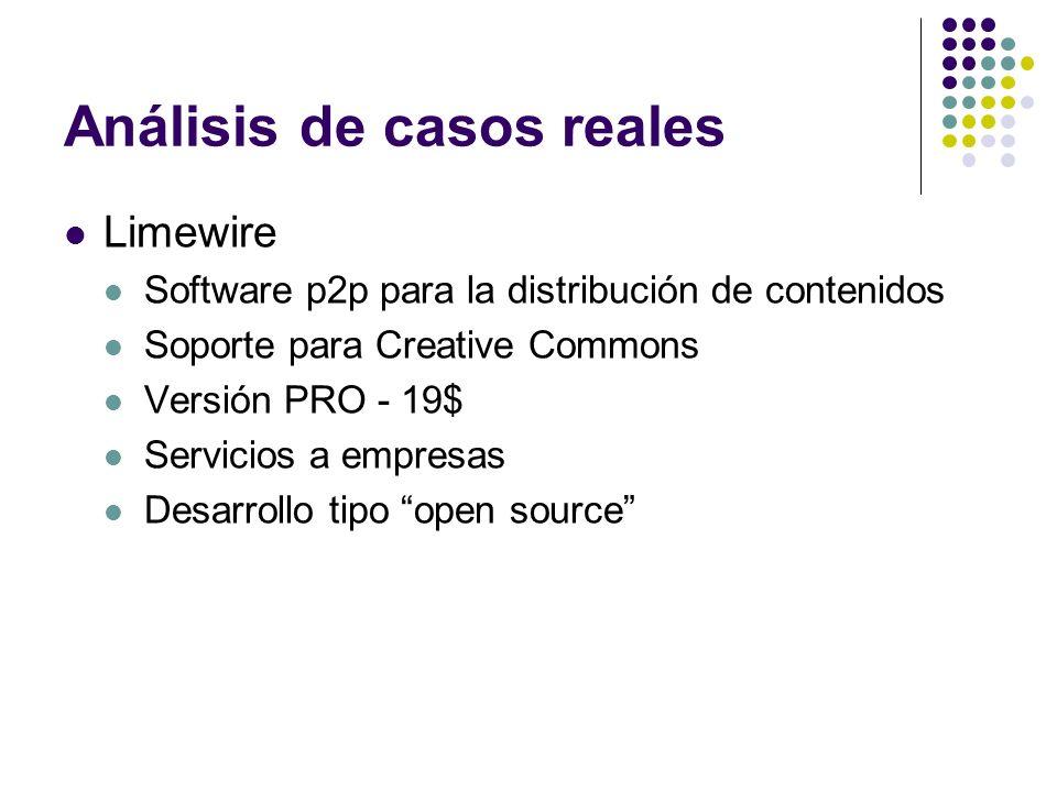Análisis de casos reales Limewire Software p2p para la distribución de contenidos Soporte para Creative Commons Versión PRO - 19$ Servicios a empresas