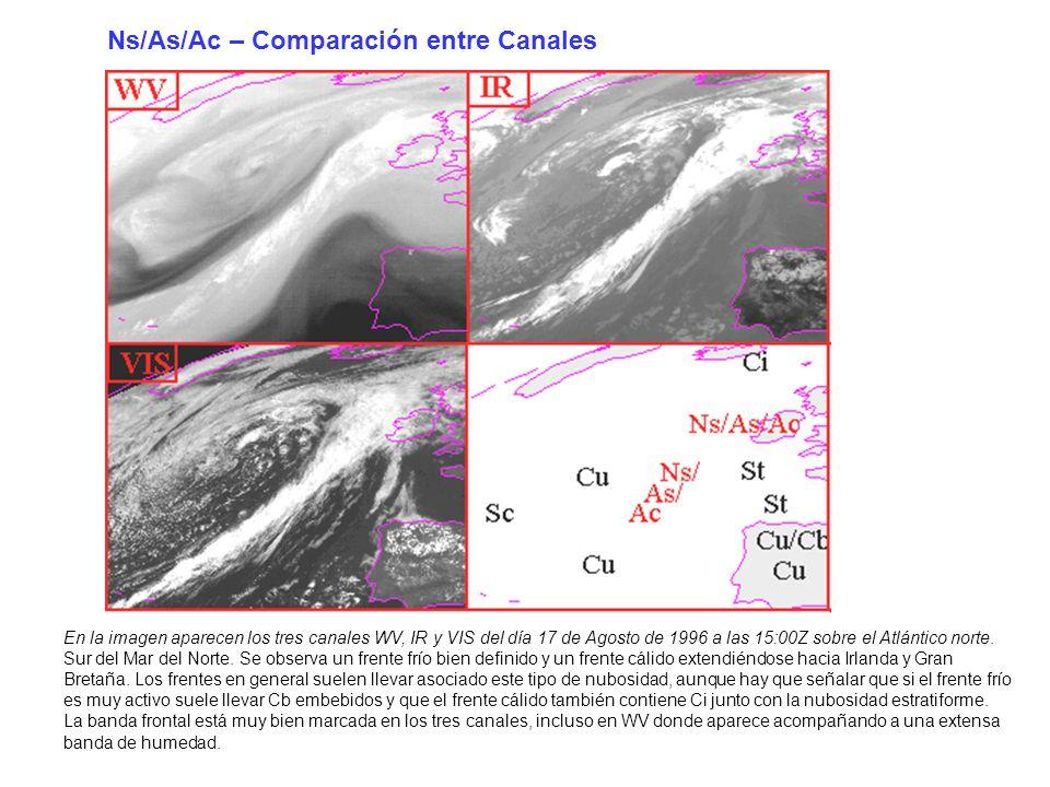 Ns/As/Ac – Comparación entre Canales En la imagen aparecen los tres canales WV, IR y VIS del día 17 de Agosto de 1996 a las 15:00Z sobre el Atlántico