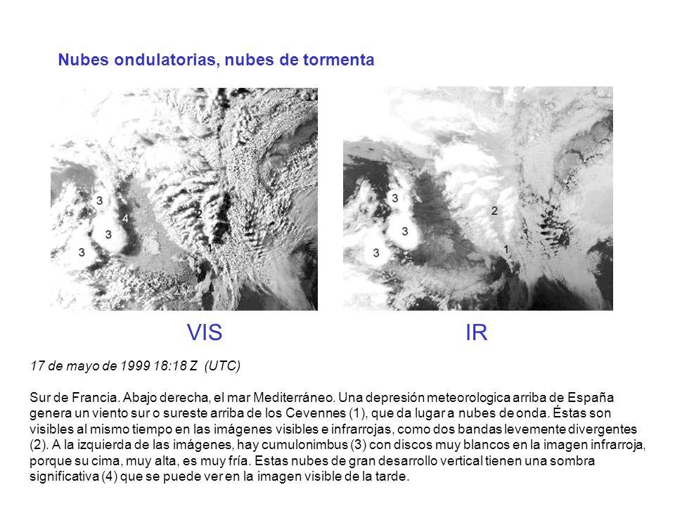 Nubes ondulatorias, nubes de tormenta VIS IR 17 de mayo de 1999 18:18 Z (UTC) Sur de Francia. Abajo derecha, el mar Mediterráneo. Una depresión meteor