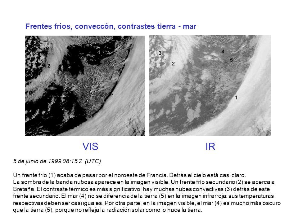 Frentes fríos, conveccón, contrastes tierra - mar VIS IR 5 de junio de 1999 08:15 Z (UTC) Un frente frío (1) acaba de pasar por el noroeste de Francia