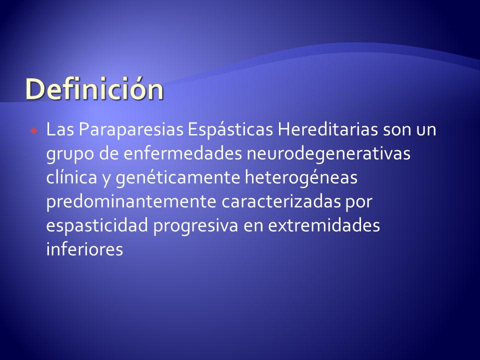 Las Paraparesias Espásticas Hereditarias son un grupo de enfermedades neurodegenerativas clínica y genéticamente heterogéneas predominantemente caracterizadas por espasticidad progresiva en extremidades inferiores