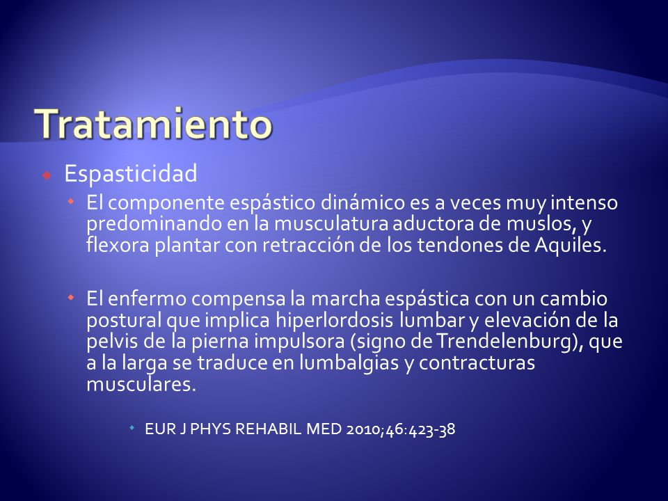 Espasticidad El componente espástico dinámico es a veces muy intenso predominando en la musculatura aductora de muslos, y flexora plantar con retracción de los tendones de Aquiles.