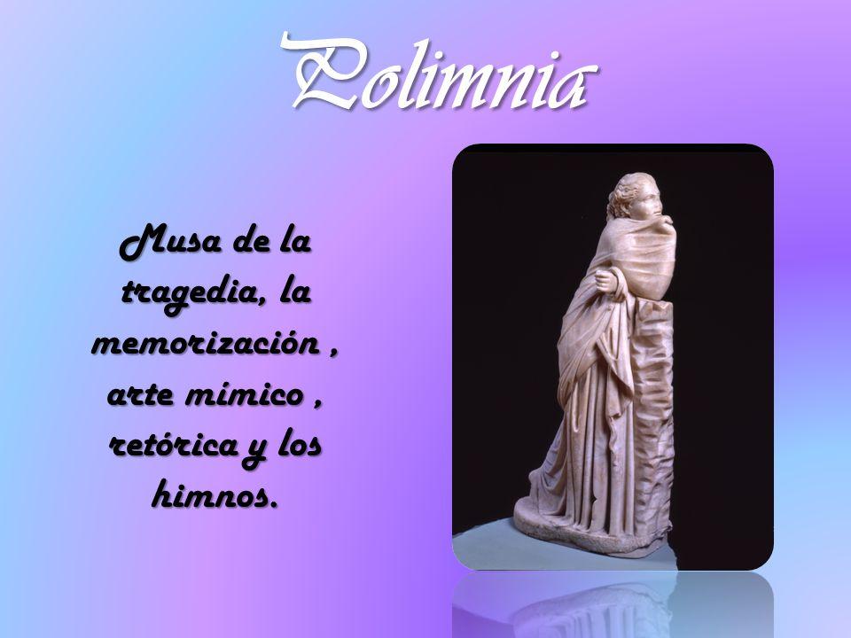 Polimnia Musa de la tragedia, la memorización, arte mímico, retórica y los himnos.