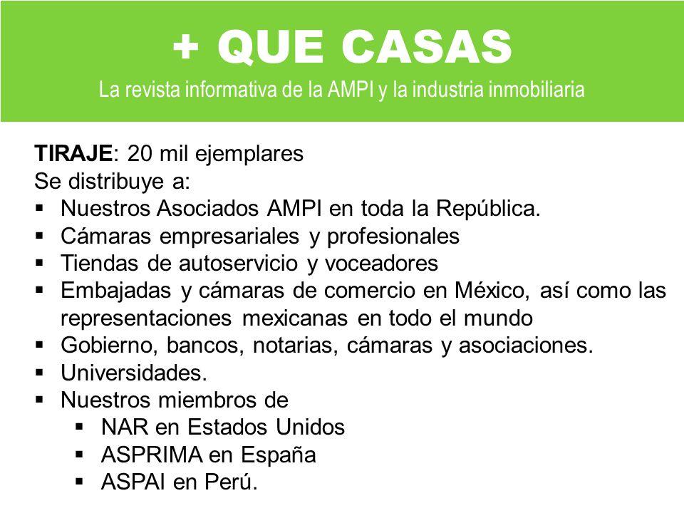 TIRAJE: 20 mil ejemplares Se distribuye a: Nuestros Asociados AMPI en toda la República.
