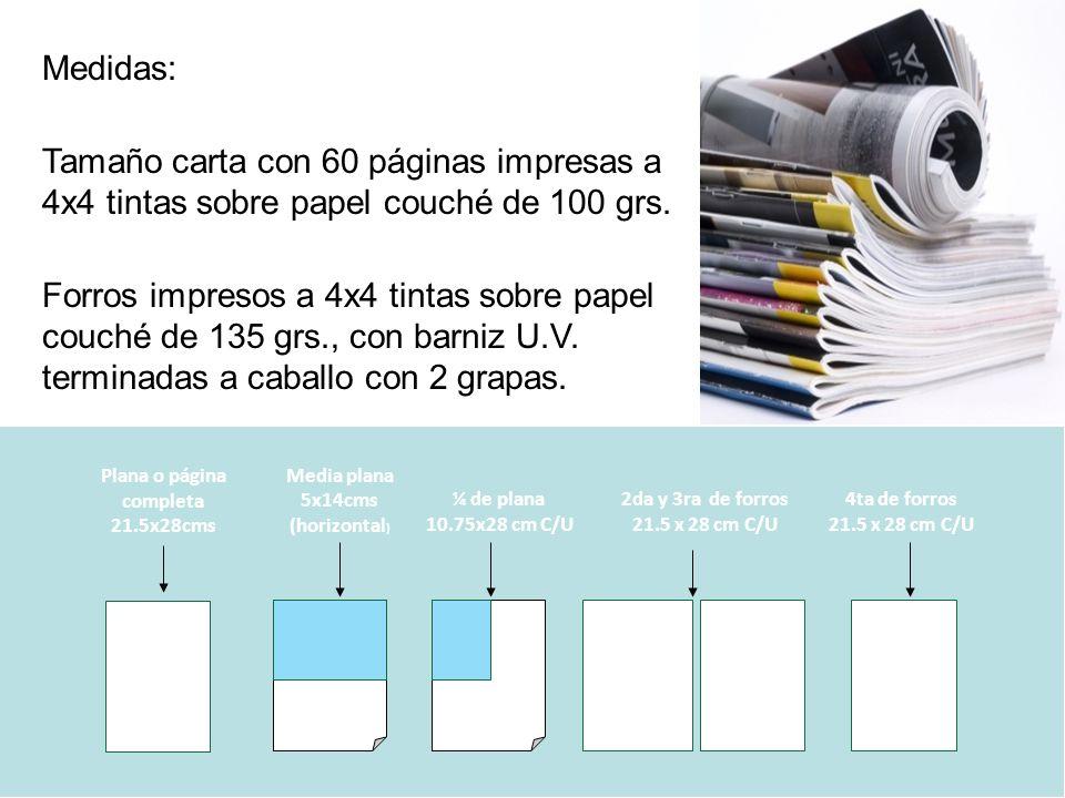 Plana o página completa 21.5x28cms Medidas: Tamaño carta con 60 páginas impresas a 4x4 tintas sobre papel couché de 100 grs.