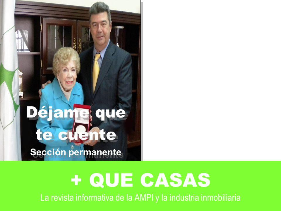 + QUE CASAS La revista informativa de la AMPI y la industria inmobiliaria En este caso entrevista con Doña Guadalupe Arizcorreta.