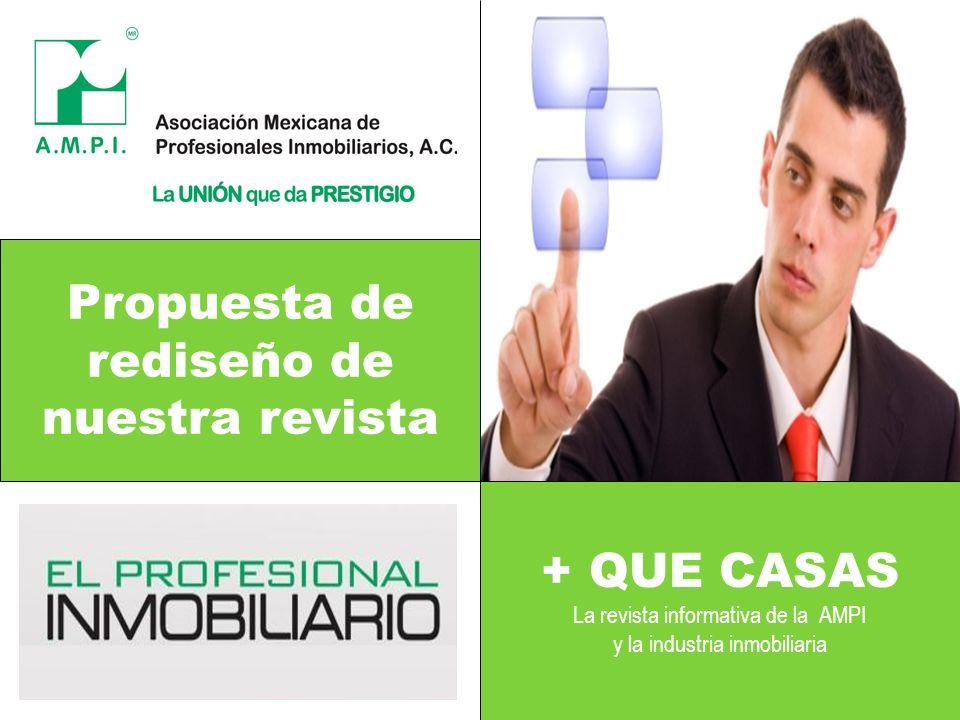 Propuesta de rediseño de nuestra revista + QUE CASAS La revista informativa de la AMPI y la industria inmobiliaria